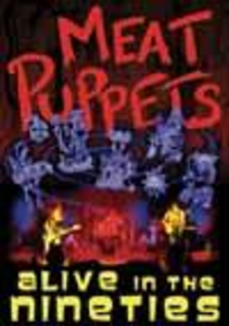 Film Meat Puppets. Alive In The Nineties