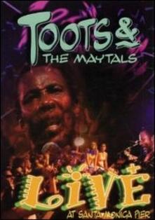 Toots & The Maytals. Live At Santa Monica Pier (DVD) - DVD di Toots,Maytals