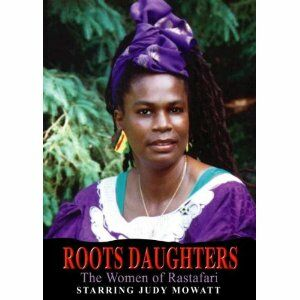 Film Roots Daughters. The Women Of Rastafari