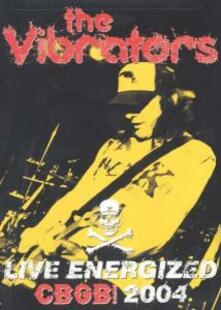 The Vibrators. Live Energized. CBGB 2004 (DVD) - DVD di Vibrators