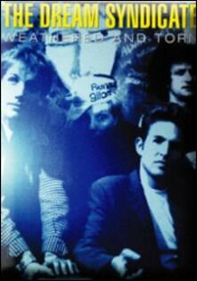 Dream Syndicate. Weathered &Torn - DVD