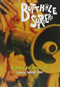 Film Butthole Surfers. Blind's Eye Sees All