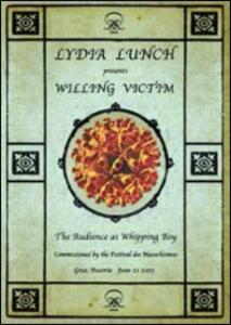 Lydia Lunch. Willing Victim - DVD