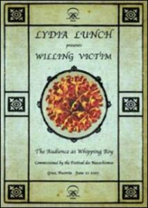 Film Lydia Lunch. Willing Victim