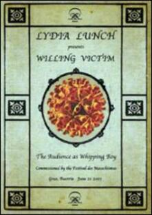 Lydia Lunch. Willing Victim (DVD) - DVD di Lydia Lunch