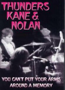 Thunders Kane & Nolan. You Can't Put Your Armsaround A Memory - DVD