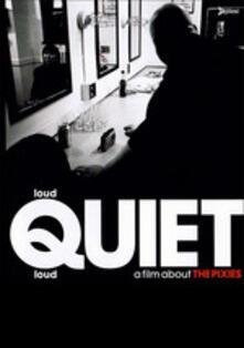 Pixies. Loud Quiet Loud di Steven Cantor,Matthew Galkin - DVD