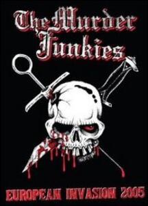 Murder Junkies. European Invasion 2005 - DVD