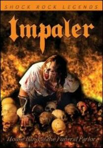 Impaler. House Band At The Funeral Parlor - DVD