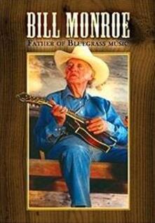 Bill Monroe. Father Of Bluegrass Music - DVD