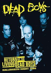 Dead Boys. Return Of The Living Dead Boys. Halloween Night 1986 - DVD