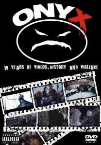 Onyx. 15 Years Of Videos, History & Violen - DVD