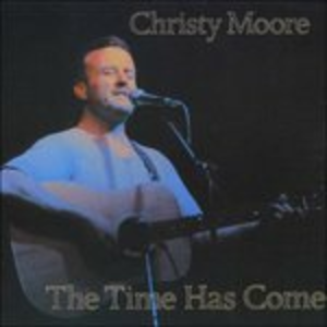CD Time Has Come di Christy Moore