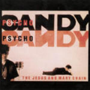 Psycho Candy - CD Audio di Jesus & Mary Chain