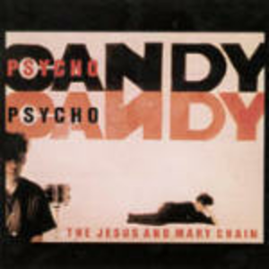 CD Psycho Candy di Jesus & Mary Chain