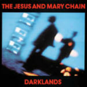 CD Darklands di Jesus & Mary Chain