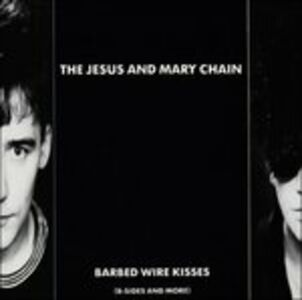CD Barbed Wire Kisses di Jesus & Mary Chain
