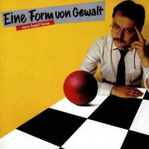 CD Eine Form Von Gewalt di Heinz Rudolf Kunze