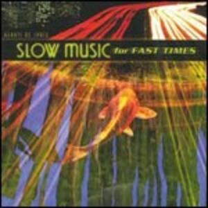 Slow Music for Fast Times - CD Audio