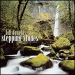 Foto Cover di Stepping Stones, CD di Bill Douglas, prodotto da Heart of Space