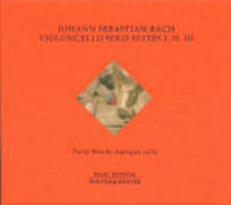 CD Suites per violoncello n.1, n.2, n.3 di Johann Sebastian Bach