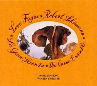 Foto Cover di Love Fugue, CD di Robert Schumann,Uri Caine, prodotto da Winter & Winter