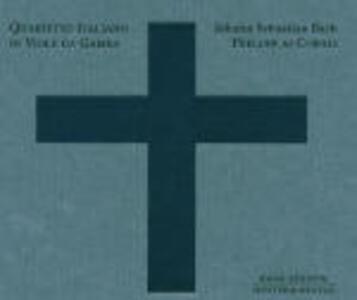 Preludi ai corali - CD Audio di Johann Sebastian Bach,Quartetto Italiano di Viole da Gamba