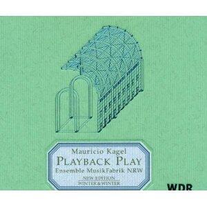 Playback Play - CD Audio di Mauricio Kagel