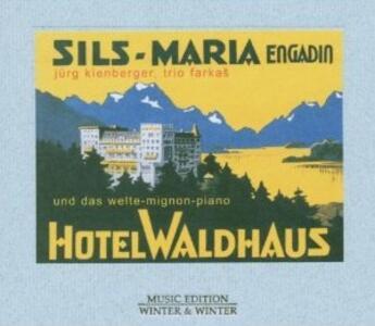 Hotel Waldhaus Sils-Maria - CD Audio di Kienberger-Trio Farkas-Mignon