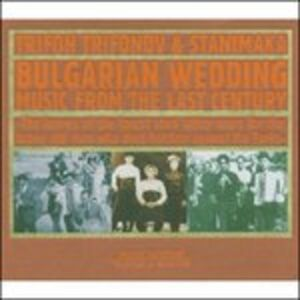 CD Bulgarian Wedding Trifon Trifonov , Stanimaka