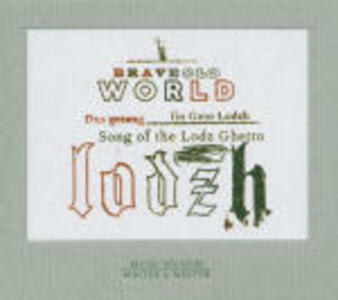 Dus gezang fin Geto Lodzh (Songs of the Lodz Ghetto) - CD Audio di Brave Old World