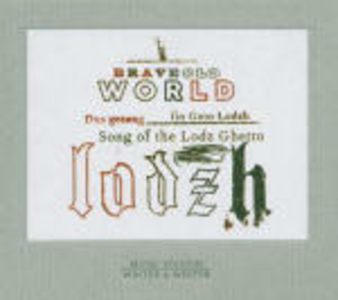 CD Dus gezang fin Geto Lodzh (Songs of the Lodz Ghetto) di Brave Old World