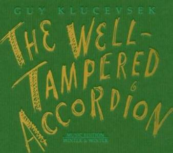 The Well Tempered Accordion - CD Audio di Guy Klucevsek