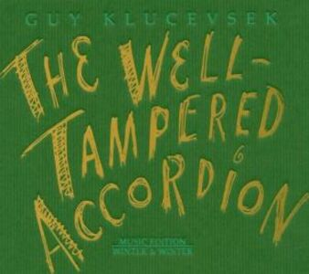 CD The Well Tempered Accordion di Guy Klucevsek