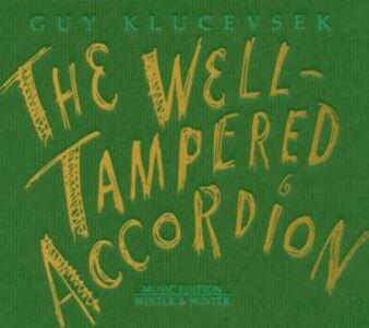 Foto Cover di The Well Tempered Accordion, CD di Guy Klucevsek, prodotto da Winter & Winter