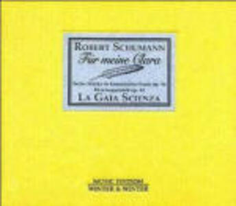 La Gaia Scienza. Für Meine Clara - CD Audio di Robert Schumann