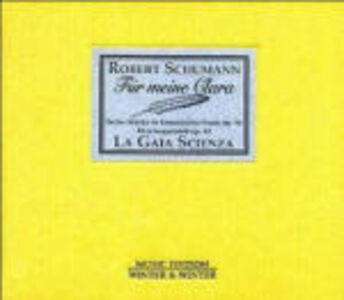CD La Gaia Scienza. Für Meine Clara di Robert Schumann