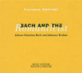 CD Bach and the Romanticist Johann Sebastian Bach , Johannes Brahms
