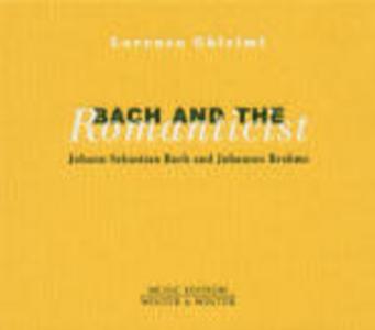 CD Bach and the Romanticist Johann Sebastian Bach , Johannes Brahms