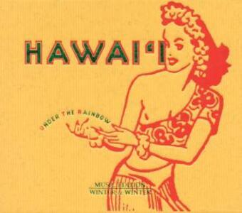 Hawai'i. Under the Rainbow - CD Audio