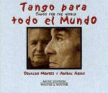 Tango para todo el mundo - CD Audio di Anibal Arias,Osvaldo Montes