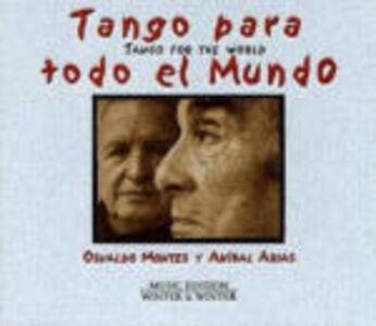 CD Tango para todo el mundo Anibal Arias , Osvaldo Montes