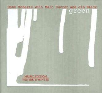 CD Green Jim Black , Marc Ducret , Hank Roberts
