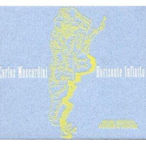 Horizonte Infinito - CD Audio di Carlos Moscardini