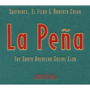 La peña - CD Audio di Santaires,El Filon,Roberto Calvo