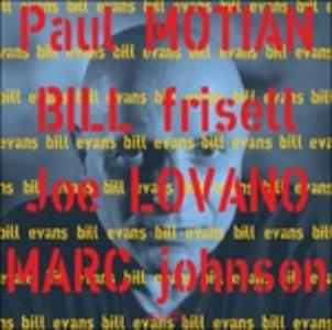 CD Bill Evans Joe Lovano , Bill Frisell , Marc Johnson , Paul Motian