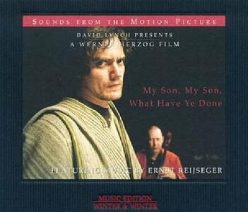 My Son, My Son, What Have You Done (Colonna Sonora) - CD Audio di Ernst Reijseger