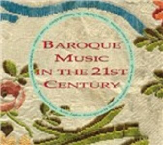 CD Baroque Musique in the 21st Century