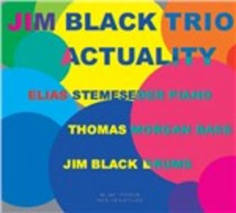 CD Actuality di Jim Black (Trio)