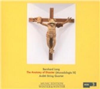 The Anatomy of Disaster. Monadologie IX - CD Audio di Bernhard Lang,Arditti String Quartet